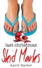 Last Christmas Skid Marks - A Fun BBW Christmas Short ebook by April Ryder