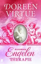 Handboek engelentherapie ebook by Doreen Virtue, Monique de Vre