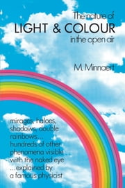 The Nature of Light and Colour in the Open Air ebook by M. Minnaert