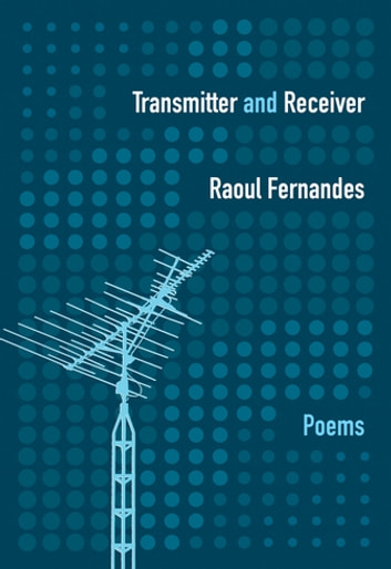 Transmitter and Receiver ebook by Raoul Fernandes