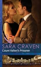 Count Valieri's Prisoner (Mills & Boon Modern) eBook by Sara Craven