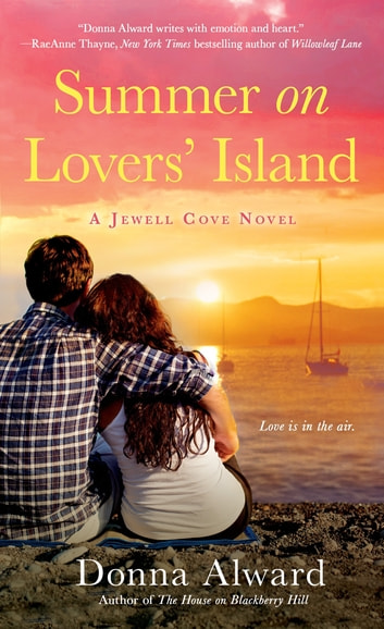 Summer on Lovers' Island - A Jewell Cove Novel ebook by Donna Alward