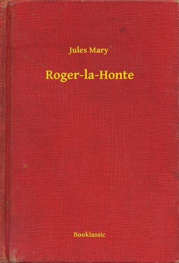Roger-la-Honte ebook by Jules Mary