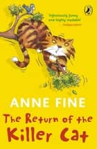 The Return of the Killer Cat ebook by Anne Fine