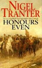 Honours Even ebook by Nigel Tranter