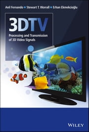 3DTV - Processing and Transmission of 3D Video Signals ebook by Anil Fernando,Stewart T. Worrall,Erhan Ekmekcioðlu