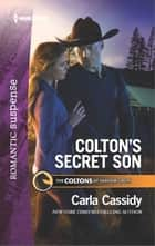 Colton's Secret Son - A Thrilling Romantic Suspense ebook by Carla Cassidy