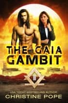 The Gaia Gambit ebook by Christine Pope
