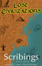 Scribings, Vol 2: Lost Civilizations ebook by Jamie Belanger