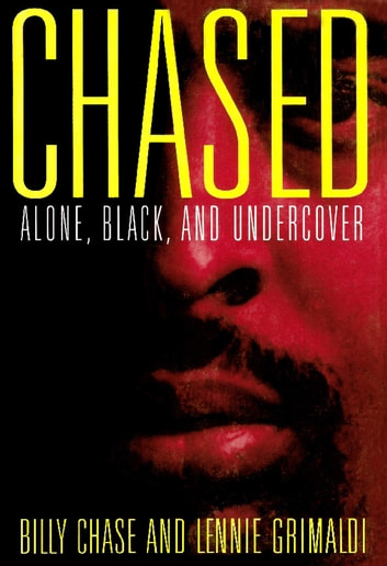 Chased - Alone, Black and Undercover ebook by Billy Chase,Lennie Grimaldi