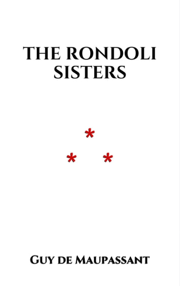 The Rondoli Sisters Ebook By Guy De Maupassant 1230000397995