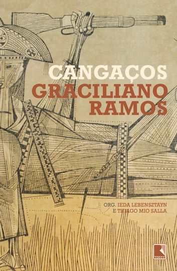 Cangaços ebook by Ieda Lebensztayn,Graciliano Ramos