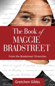 The Book of Maggie Bradstreet ebook by Gretchen Gibbs