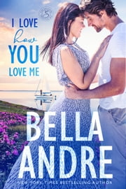 I Love How You Love Me (Seattle Sullivans #4) ebook by