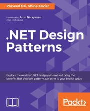 .NET Design Patterns ebook by Praseed Pai, Shine Xavier