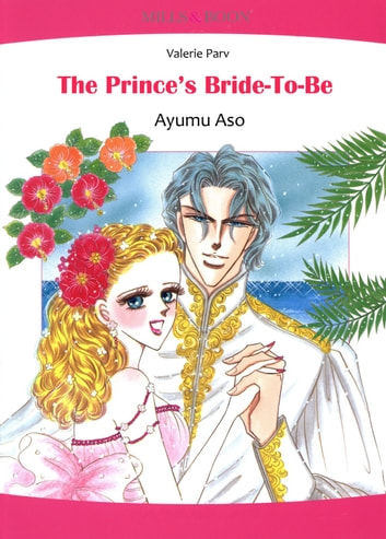 The Prince's Bride-To-Be (Mills & Boon Comics) - Mills & Boon Comics ebook by Valerie Parv
