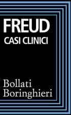 Casi clinici ebook by Sigmund Freud