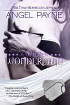 A WILDer Wonderland: Sexy Stories Of The Season ebook by Angel Payne