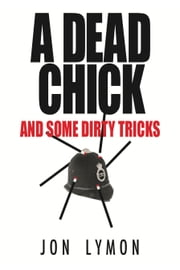 A Dead Chick And Some Dirty Tricks ebook by Jon Lymon