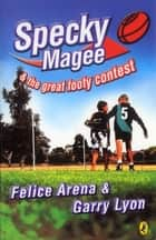 Specky Magee & the Great Footy Contest ebook by Felice Arena, Garry Lyon