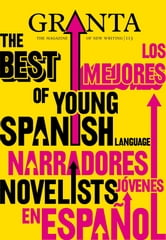 Granta 113 - The Best of Young Spanish Language Novelists ebook by