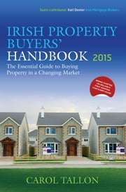 Irish Property Buyers' Handbook 2015 ebook by Carol Tallon