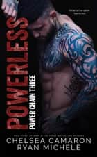 Powerless - Anti-Hero Game ebook by Chelsea Camaron, Ryan Michele