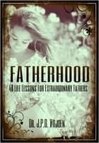 Fatherhood ebook by Dr. J.P.G. Viljoen