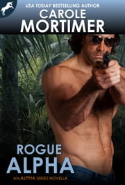 Rogue Alpha (Alpha 7) ebook by Carole Mortimer