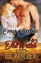 The Writer and the Rancher ebook by Chula Stone