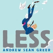 Less - Winner of the Pulitzer Prize for Fiction 2018 audiobook by Andrew Sean Greer