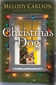 Christmas Dog, The ebook by Melody Carlson
