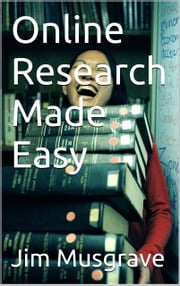 Online Research Made Easy ebook by James Musgrave