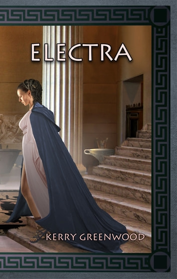 Electra ebook by Kerry Greenwood