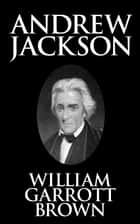 Andrew Jackson eBook by Teri Kanefield
