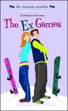 The Ex Games ebook by Jennifer Echols