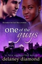One of the Guys ebook by Delaney Diamond