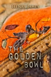 The Golden Bowl ebook by Henry James