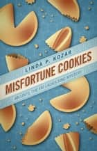 Misfortune Cookies - Until The Fat Ladies Sing, #1 ebook by Linda Kozar