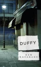 Duffy ebook by Dan Kavanagh