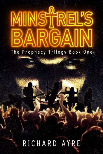 Minstrel's Bargain - The Prophecy Trilogy, #1 ebook by richard ayre