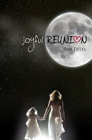Joyful Reunion ebook by Jim Ertel