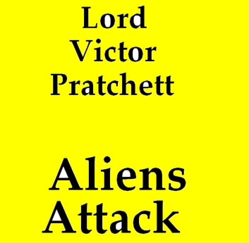 Aliens attack ebook by Lord Victor Pratchett
