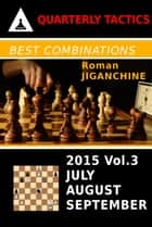 Best Combinations of 2015 - July, August, September ebook by Roman Jiganchine