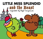 Little Miss Splendid and the Beast ebook by Alice Downes