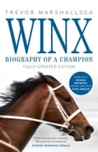 Winx - Biography of a Champion ebook by Trevor Marshallsea