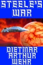 Steele's War - The Glory Game, #3 ebook by Dietmar Arthur Wehr
