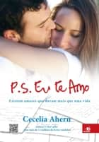 P.S Eu te Amo ebook by Cecelia Ahern