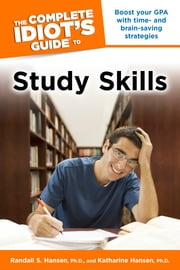 The Complete Idiot's Guide to Study Skills ebook by Randall S. Hansen PhD