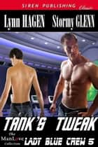 Tank's Tweak ebook by Lynn Hagen, Stormy Glenn